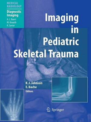 Imaging in Pediatric Skeletal Trauma: Techniques and Applications - Medical Radiology (Paperback)