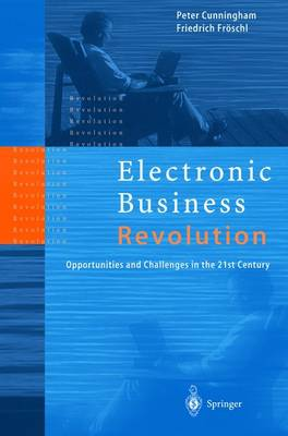 Electronic Business Revolution: Opportunities and Challenges in the 21st Century (Paperback)