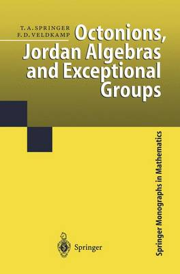 Octonions, Jordan Algebras and Exceptional Groups - Springer Monographs in Mathematics (Paperback)