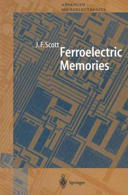 Ferroelectric Memories - Springer Series in Advanced Microelectronics 3 (Paperback)