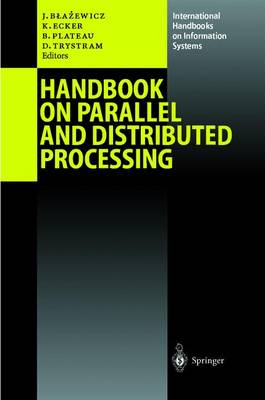 Handbook on Parallel and Distributed Processing - International Handbooks on Information Systems (Paperback)