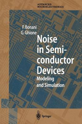 Noise in Semiconductor Devices: Modeling and Simulation - Springer Series in Advanced Microelectronics 7 (Paperback)