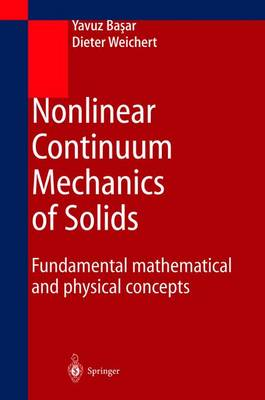 Nonlinear Continuum Mechanics of Solids: Fundamental Mathematical and Physical Concepts (Paperback)
