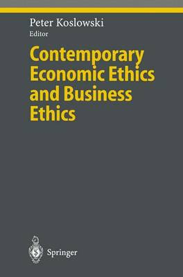 Contemporary Economic Ethics and Business Ethics - Ethical Economy (Paperback)