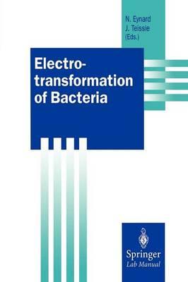 Electrotransformation of Bacteria - Springer Lab Manuals (Paperback)