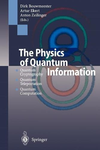 The Physics of Quantum Information: Quantum Cryptography, Quantum Teleportation, Quantum Computation (Paperback)