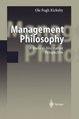 Management Philosophy: A Radical-Normative Perspective (Paperback)