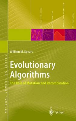 Evolutionary Algorithms: The Role of Mutation and Recombination - Natural Computing Series (Paperback)
