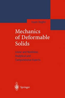 Mechanics of Deformable Solids: Linear, Nonlinear, Analytical and Computational Aspects (Paperback)