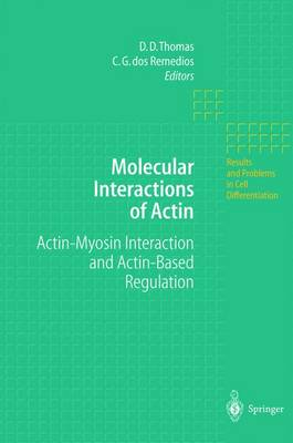 Molecular Interactions of Actin: Actin-Myosin Interaction and Actin-Based Regulation - Results and Problems in Cell Differentiation 36 (Paperback)