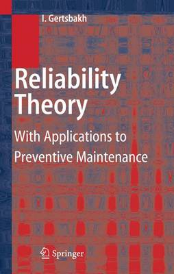 Reliability Theory: With Applications to Preventive Maintenance (Paperback)