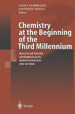 Chemistry at the Beginning of the Third Millennium: Molecular Design, Supramolecules, Nanotechnology and Beyond (Paperback)