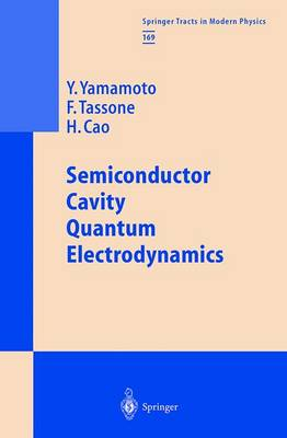 Semiconductor Cavity Quantum Electrodynamics - Springer Tracts in Modern Physics 169 (Paperback)