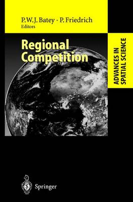 Regional Competition - Advances in Spatial Science (Paperback)
