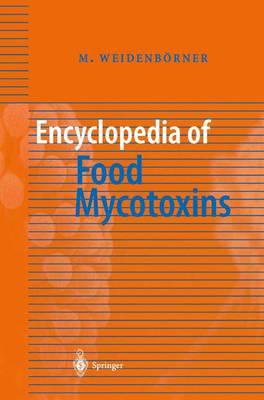 Encyclopedia of Food Mycotoxins (Paperback)