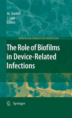 The Role of Biofilms in Device-Related Infections - Springer Series on Biofilms 3 (Paperback)