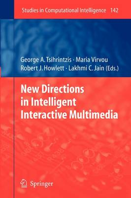 New Directions in Intelligent Interactive Multimedia - Studies in Computational Intelligence 142 (Paperback)