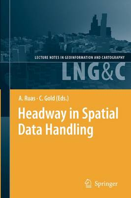 Headway in Spatial Data Handling: 13th International Symposium on Spatial Data Handling - Lecture Notes in Geoinformation and Cartography (Paperback)