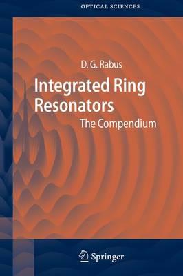 Integrated Ring Resonators: The Compendium - Springer Series in Optical Sciences 127 (Paperback)