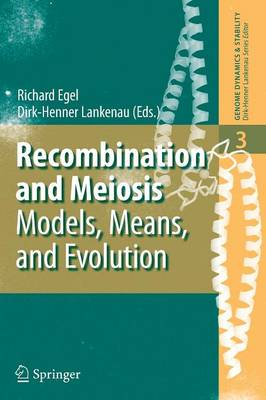 Recombination and Meiosis: Models, Means, and Evolution - Genome Dynamics and Stability 3 (Paperback)
