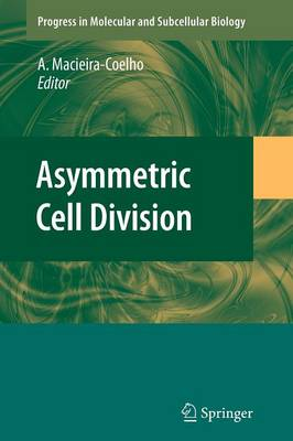 Asymmetric Cell Division - Progress in Molecular and Subcellular Biology 45 (Paperback)