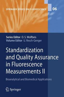 Standardization and Quality Assurance in Fluorescence Measurements II: Bioanalytical and Biomedical Applications - Springer Series on Fluorescence 6 (Paperback)