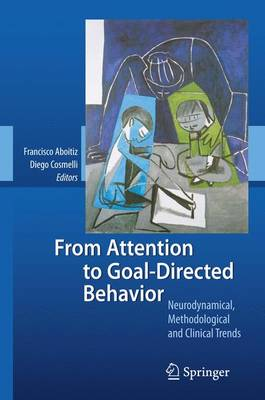 From Attention to Goal-Directed Behavior: Neurodynamical, Methodological and Clinical Trends (Paperback)