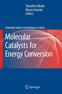Molecular Catalysts for Energy Conversion - Springer Series in Materials Science 111 (Paperback)