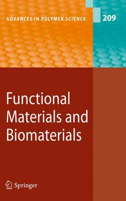 Functional Materials and Biomaterials - Advances in Polymer Science 209 (Paperback)