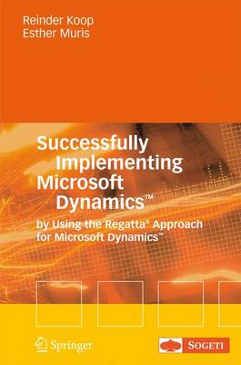 Successfully Implementing Microsoft Dynamics (TM): By Using the Regatta (R) Approach for Microsoft Dynamics (TM) (Paperback)