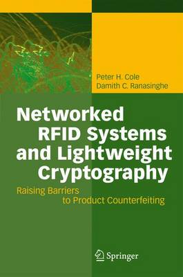 Networked RFID Systems and Lightweight Cryptography: Raising Barriers to Product Counterfeiting (Paperback)