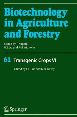 Transgenic Crops VI - Biotechnology in Agriculture and Forestry 61 (Paperback)