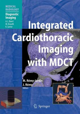 Integrated Cardiothoracic Imaging with MDCT - Medical Radiology (Paperback)