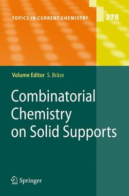 Combinatorial Chemistry on Solid Supports - Topics in Current Chemistry 278 (Paperback)