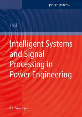 Intelligent Systems and Signal Processing in Power Engineering - Power Systems (Paperback)