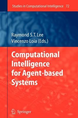 Computational Intelligence for Agent-based Systems - Studies in Computational Intelligence 72 (Paperback)