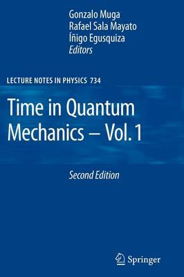 Time in Quantum Mechanics - Lecture Notes in Physics 734 (Paperback)