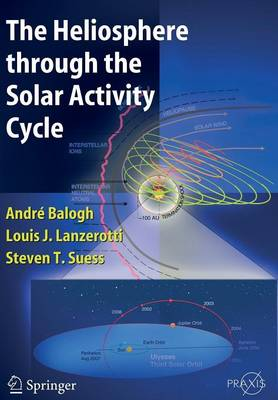 The Heliosphere through the Solar Activity Cycle - Astronomy and Planetary Sciences (Paperback)