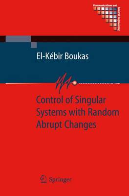 Control of Singular Systems with Random Abrupt Changes - Communications and Control Engineering (Paperback)