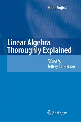 Linear Algebra Thoroughly Explained (Paperback)
