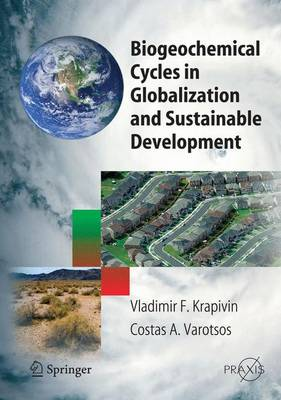 Biogeochemical Cycles in Globalization and Sustainable Development - Springer Praxis Books (Paperback)