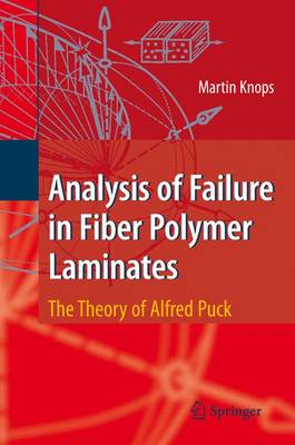 Analysis of Failure in Fiber Polymer Laminates: The Theory of Alfred Puck (Paperback)