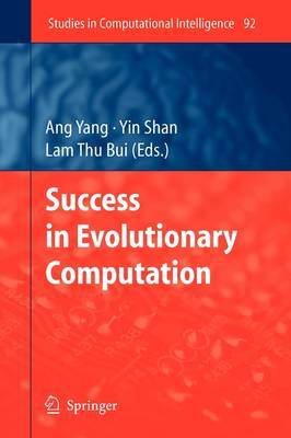 Success in Evolutionary Computation - Studies in Computational Intelligence 92 (Paperback)