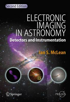 Electronic Imaging in Astronomy: Detectors and Instrumentation - Astronomy and Planetary Sciences (Paperback)