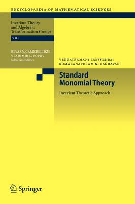 Standard Monomial Theory: Invariant Theoretic Approach - Encyclopaedia of Mathematical Sciences 137 (Paperback)