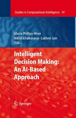 Intelligent Decision Making: An AI-Based Approach - Studies in Computational Intelligence 97 (Paperback)