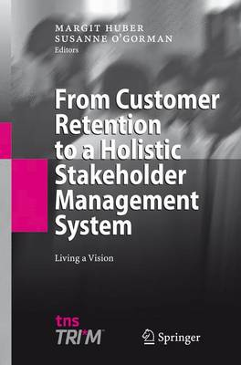 From Customer Retention to a Holistic Stakeholder Management System: Living a Vision (Paperback)