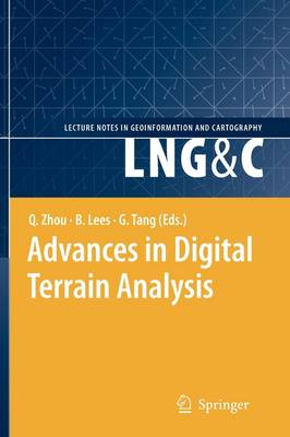 Advances in Digital Terrain Analysis - Lecture Notes in Geoinformation and Cartography (Paperback)