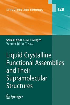 Liquid Crystalline Functional Assemblies and Their Supramolecular Structures - Structure and Bonding 128 (Paperback)