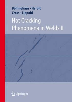 Hot Cracking Phenomena in Welds II (Paperback)